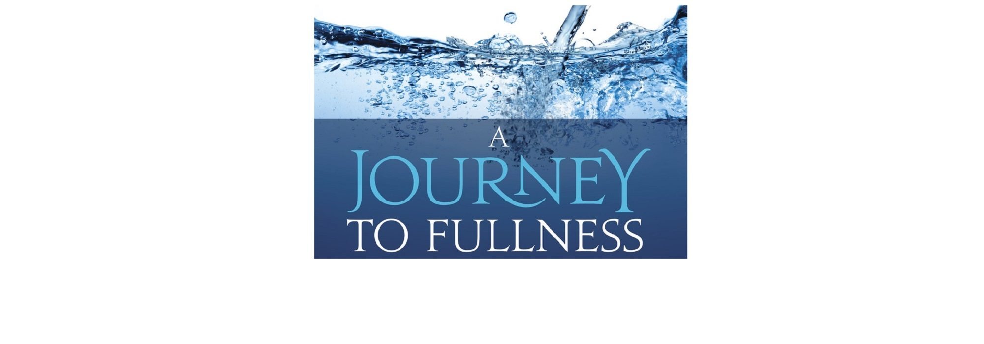 A Journey to Fullness
